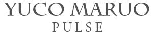 YUCO MARUO|PULSE